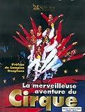 echange, troc Marie-Claire Demarchelier, Marie Sandrin - La merveilleuse aventure du cirque