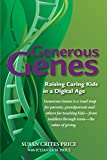 Generous Genes: Raising Caring Kids in a Digital Age