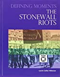 img - for The Stonewall Riots (Defining Moments) book / textbook / text book