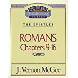 Thru the Bible Commentary Vol. 43: The Epistles (Romans 9-16)