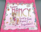 Fancy Nancy: Let's Get Fancy Together! (0061576719) by O'Connor, Jane