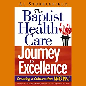 The Baptist Health Care Journey to Excellence: Creating a Culture that WOWs! | [Al Stubblefield]