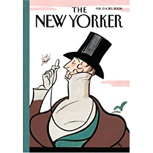 The New Yorker (Feb. 13 & 20, 2006) - Part 1 | [Hendrik Hertzberg, Mark Singer, Paul Rudnick, Jeffrey Goldberg, Malcolm Gladwell, Nancy Franklin, David Denby]