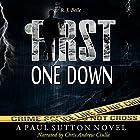 First One Down: A Paul Sutton Novel, Volume 1 Hörbuch von R.J. Belle Gesprochen von: Chris Andrew Ciulla