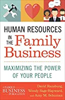 Human Resources in the Family Business: Maximizing the Power of Your People Front Cover