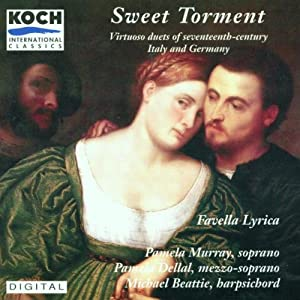 Sweet Torment: Duets of the 17th & 18th Centuries