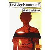 """Und der Himmel rot: Roman (Gulliver)von """"Gabi Kreslehner"""""""