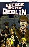 img - for Steck-Vaughn Timeline Graphic Novels: Individual Student Edition (Levels 7-8) Escape From East Berlin book / textbook / text book