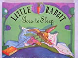 Little Rabbit Goes to Sleep (0064433889) by Johnston, Tony