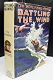 img - for Battling the Wind or Ted Scott Flying around Cape Horn book / textbook / text book