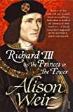 Alison Weir Richard III and The Princes In The Tower