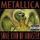 Some Kind of Monster by METALLICA