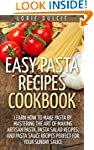 Easy Pasta Recipes Cookbook: Learn Ho...