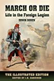 img - for March or Die - Life in the Foreign Legion - The Illustrated Edition book / textbook / text book