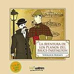 Sherlock Holmes: La Aventura de los Planos del Bruce-Partington [The Adventure of the Bruce-Partington Plans] | Arthur Conan Doyle