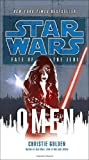 Fate of the Jedi: Omen (0345509137) by Golden, Christie
