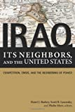 Iraq, Its Neighbors, and the United States: Competition, Crisis, and the Reordering of Power