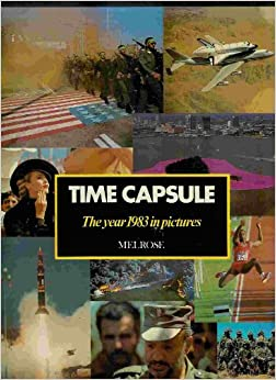 Time Capsule. The Year 1983 in Pictures. 1984. Hardcover