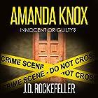 Amanda Knox: Innocent or Guilty? Hörbuch von J.D. Rockefeller Gesprochen von: Chandler Gray