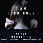 I Am Forbidden: A Novel | [Anouk Markovits]