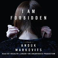 I Am Forbidden: A Novel (       UNABRIDGED) by Anouk Markovits Narrated by Rosalyn Landor