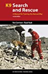 K9 Search and Rescue: A Manual for Tr...
