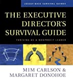 img - for The Executive Director's Survival Guide: Thriving as a Nonprofit Leader by Mim Carlson (2002-03-01) book / textbook / text book