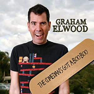 The Comedian's Got a Boo Boo | [Graham Elwood]