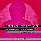 Der Anschlag (Planet der Leistungsträger 12 ) | Peter A. Kettner