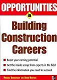 img - for [Opportunities in Building Construction Careers] (By: Michael Sumichrast) [published: October, 2007] book / textbook / text book