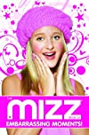 "Brave the Blush-o-Meter: The ""Mizz"" Book of Embarrassing Moments"