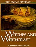 The Encyclopedia of Witches and Witchcraft (0816022682) by Guiley, Rosemary