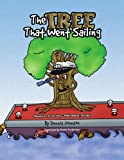 img - for The Tree That Went Sailing: (Based on a true story - Palm Beach, Florida) book / textbook / text book