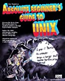 img - for Absolute Beginner's Guide to Unix book / textbook / text book