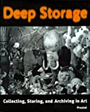 img - for Deep Storage: Collecting, Storing and Archiving in Art book / textbook / text book