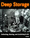 Deep Storage: Collecting, Storing and...