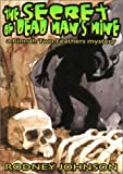 The Secret of Dead Man's Mine: A Rinnah Two Feathers Mystery