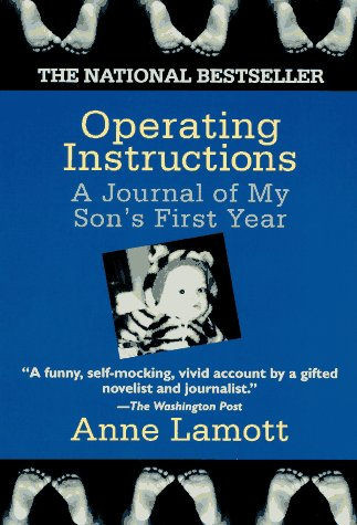 Operating Instructions: A Journal of My Son's First Year, ANNE LAMOTT