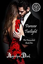 Forever Twilight: Book One Of The Primordials