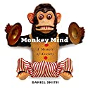 Monkey Mind: A Memoir of Anxiety Audiobook by Daniel Smith Narrated by Paul Michael Garcia