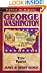 George Washington: True Patriot (Hero...