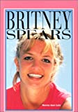 Britney Spears (Galaxy of Superstars) (0791055000) by Lutz, Norma Jean