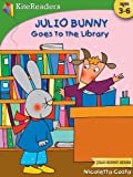 KiteReaders Julio Bunny Discovers Library (Julio Bunny Series)