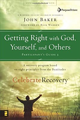 Getting Right with God Yourself and Others Participant's Guide 3: A Recovery Program Based on Eight Principles from the Beatitudes (Celebrate Recovery)