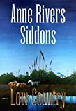 Low Country (0060176164) by Siddons, Anne Rivers