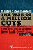 img - for The War of a Million Cuts: The Struggle against the Deligitimization of Israel and the Jews, and the Growth of New Anti-Semitism book / textbook / text book