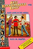 Mary Anne In The Middle (Baby-Sitters Club) (0590501798) by Martin, Ann M.