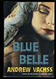 Blue Belle (0394572289) by Vachss, Andrew