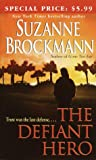 The Defiant Hero (0345465628) by Brockmann, Suzanne