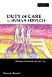 Rosemary Kennedy Duty of Care in the Human Services: Mishaps, Misdeeds and the Law